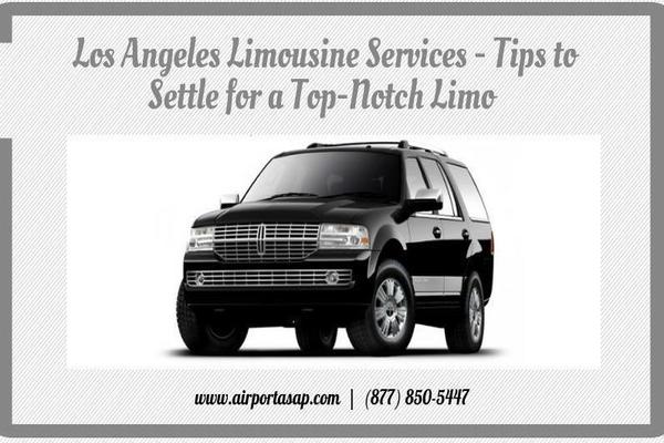 Los Angeles Limousine Services – Tips to Settle for a Top-Notch Limo