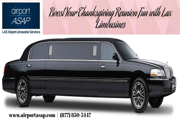 Boost Your Thanksgiving Reunion Fun with Lax Limousines