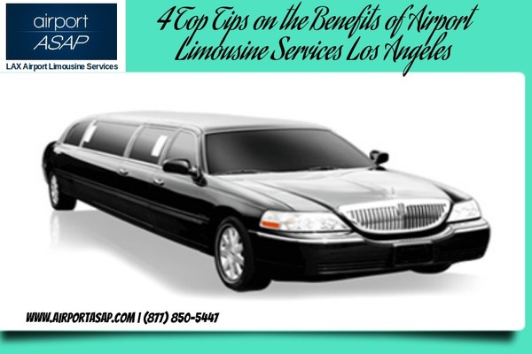 4 Top Tips on the Benefits of Airport Limousine Services Los Angeles
