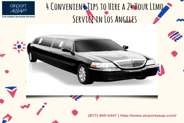 4 Convenient Tips to Hire a 24 Hour Limo Service in Los Angeles