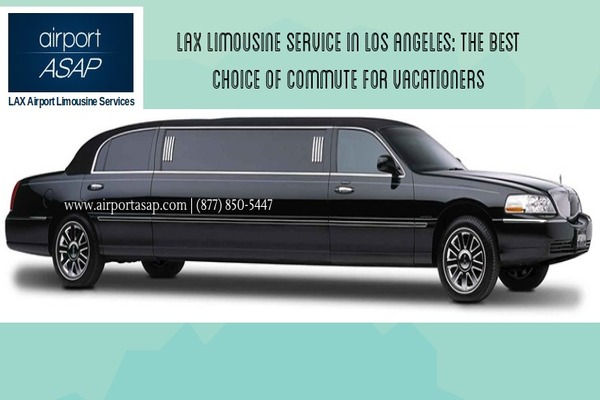 Lax Limousine Service in Los Angeles: The Best Choice of Commute for Vacationers