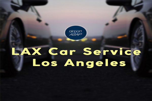 Lax Car Service in Los Angeles – Find Out How Convenient It Is!
