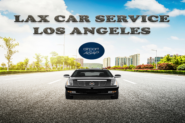 Take a Ride on Lax Car Service in Los Angeles