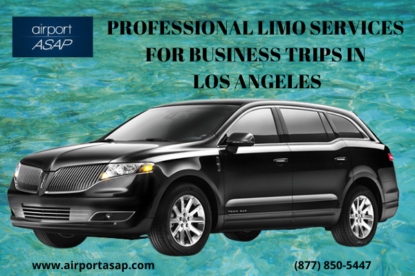 Professional Limo Services for Business Trips in Los Angeles